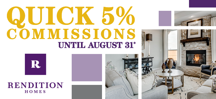 Quick 5% Commissions Until August 31* | $300,000 in Commissions Available on Quick Move-In Homes Across Dallas-Fort Worth | Rendition Homes Logo